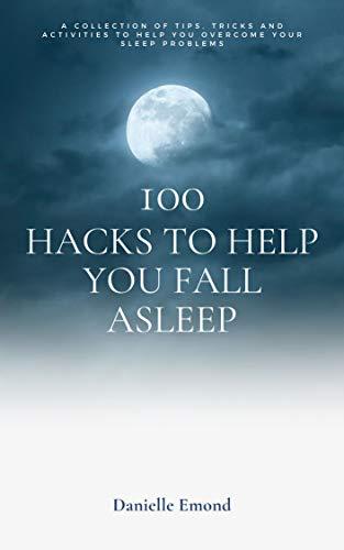 100 Hacks to Help you Fall Asleep