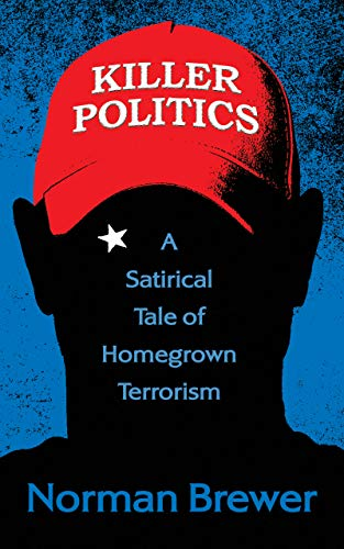 Killer Politics: A Satirical Tale of Homegrown Terrorism