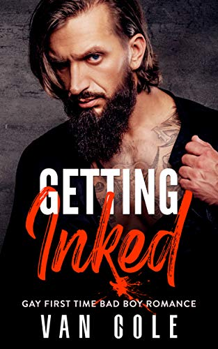 Getting Inked: Gay First Time Bad Boy Romance