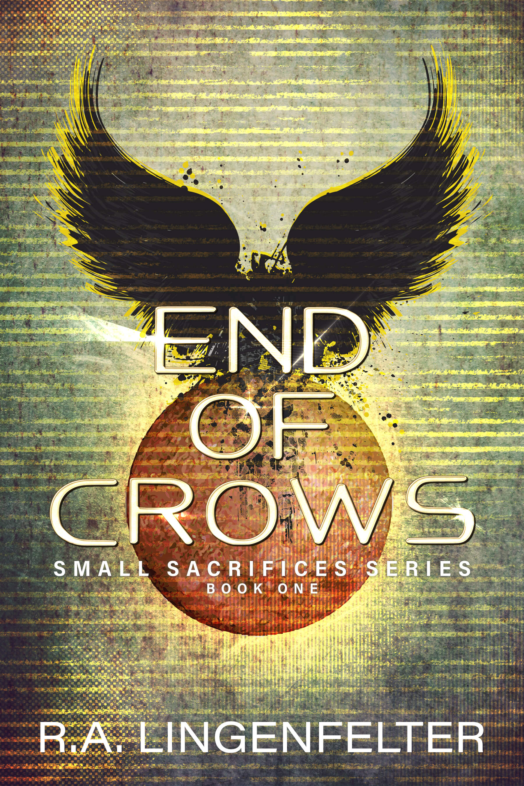 End of Crows; Small Sacrifices Series