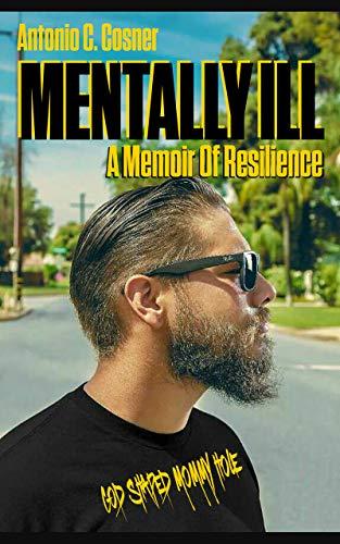 Mentally Ill: A Memoir of Resilience