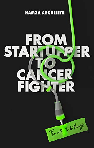From Startupper to Cancer Fighter