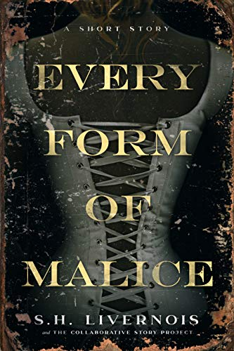 Every Form of Malice: A Short Story (The Collaborative Story Project Book 1)