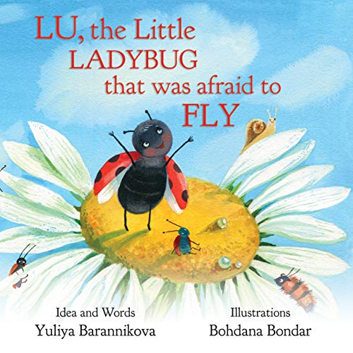 Lu, the Little Ladybug that Was Afraid to Fly