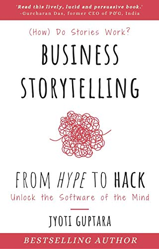 Business Storytelling from Hype to Hack: Unlock the Software of the Mind