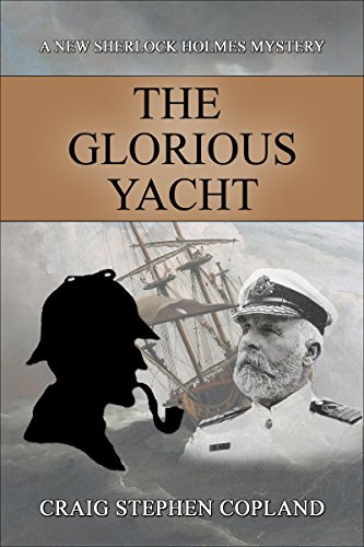 The Glorious Yacht: A New Sherlock Holmes Mystery
