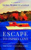 Escape to Osprey Cove Luisa Marietta Gold