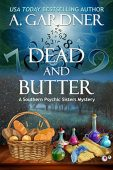 Dead and Butter A. Gardner