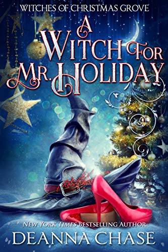 A Witch for Mr. Christmas (Witches of Christmas Grove Book 1)