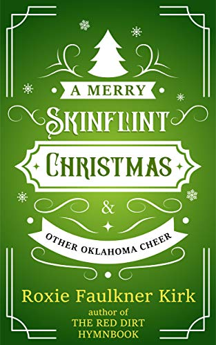 A Merry Skinflint Christmas & Other Oklahoma Cheer