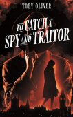 To Catch A Spy Toby Oliver