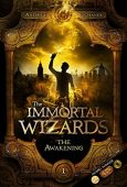 Awakening (Immortal Wizards Book Andreas Suchanek