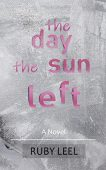 Day the Sun Left Ruby Leel