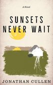 Sunsets Never Wait Jonathan  Cullen