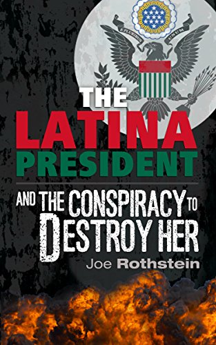 The Latina President and the Conspiracy to Destroy Her