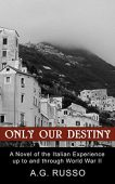 Only Our Destiny A.G. Russo