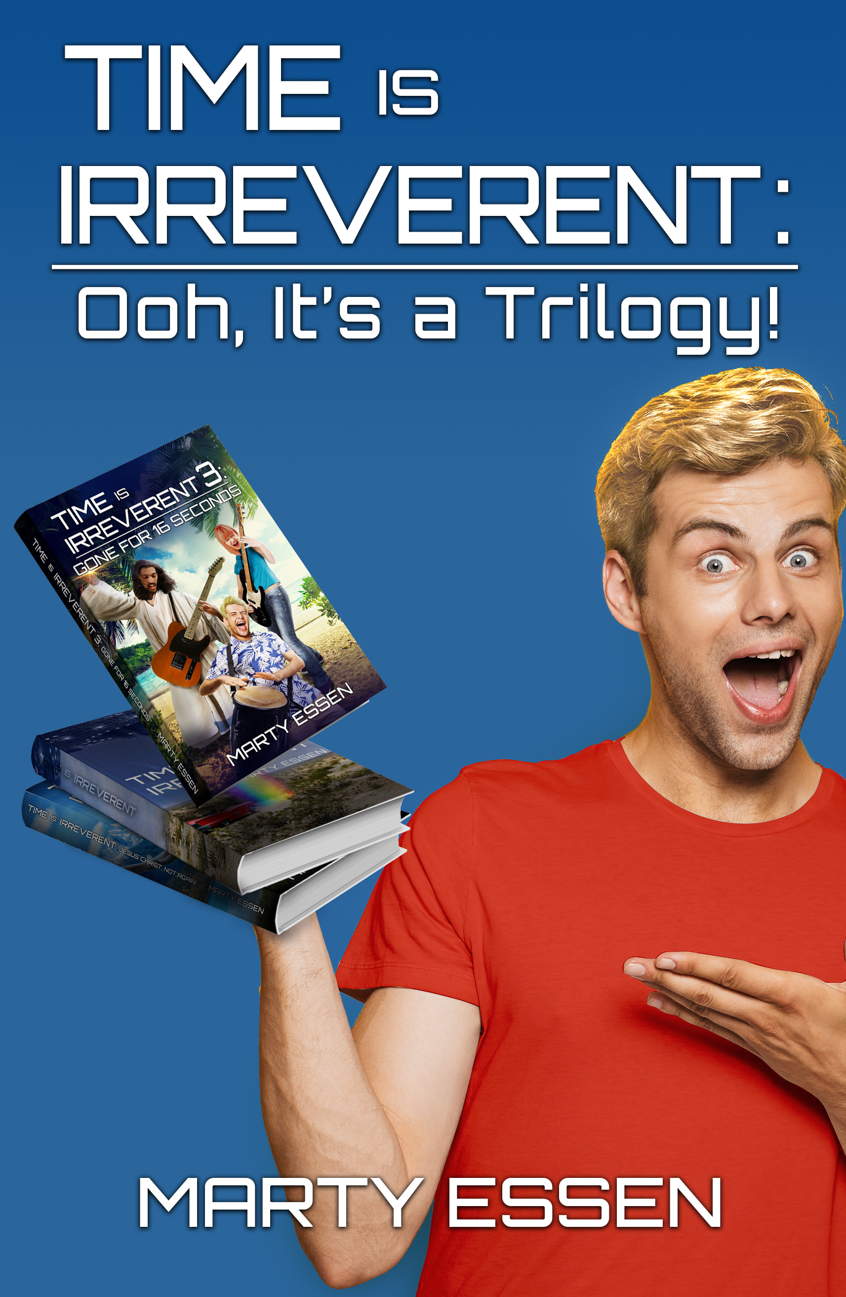 Time Is Irreverent: Ooh, It's a Trilogy! (Books 1-3)