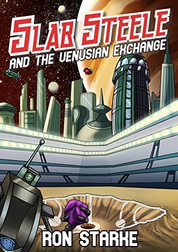 Slab Steele and the Venusian Exchange