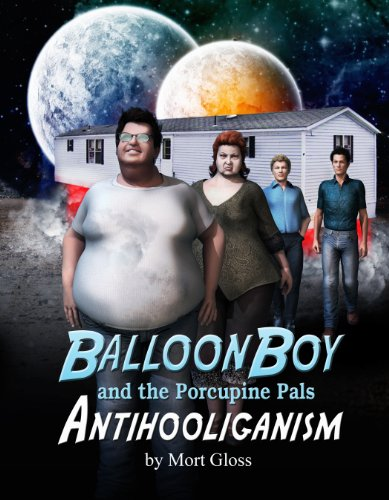 Balloon Boy and the Porcupine Pals: Antihooliganism