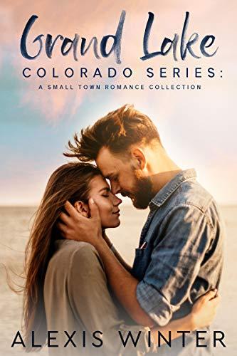 Grand Lake Colorado Series ( Small-Town Romance Collection)