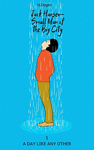 Jack Hansen - Small Man of the Big City: A Day Like Any Other