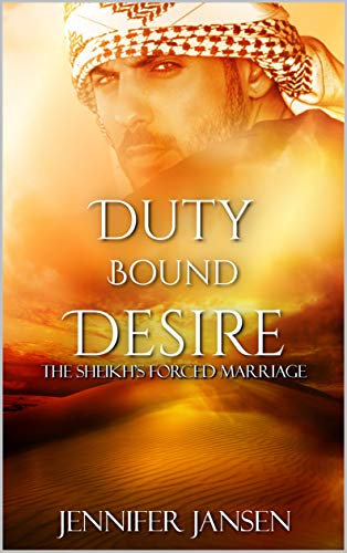 Duty Bound Desire: The Sheikh's Forced Marriage