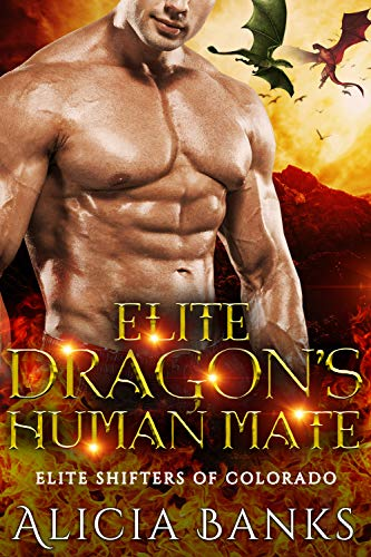 Elite Dragon's Human Mate (Elite Shifters of Colorado Book 5)