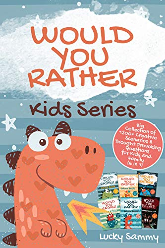 Would You Rather Kids Series: Big Collection of 1200+ Creative Scenarios & Thought Provoking Questions for Kids and Family (6 in 1)