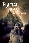Primal Creatures Eric Wilder