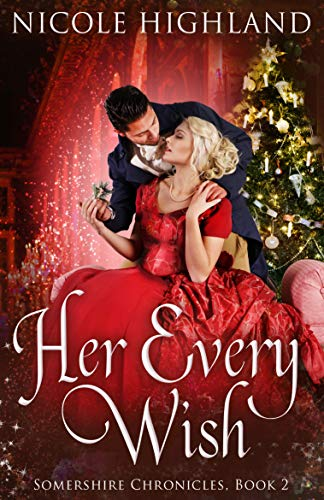 Her Every Wish (Somershire Chronicles, 2)