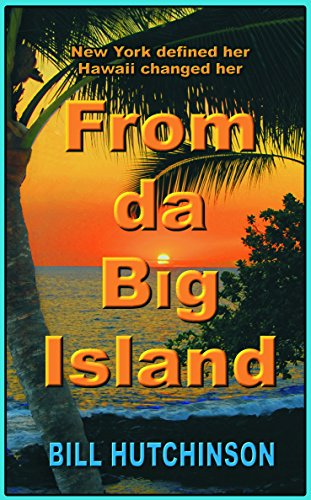 From da Big Island: New York defined her - Hawaii changed her