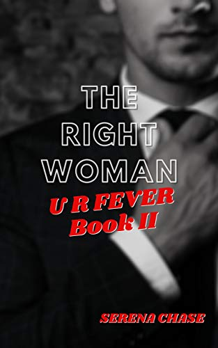 The Right Woman: U R Fever Book I