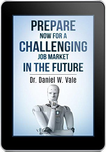 Prepare Now for a Challenging Job Market in the Future in the Future
