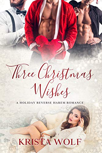 Three Christmas Wishes: A Holiday Reverse Harem Romance