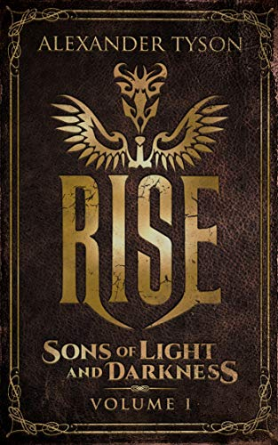 Rise Sons of Light and Darkness Volume I