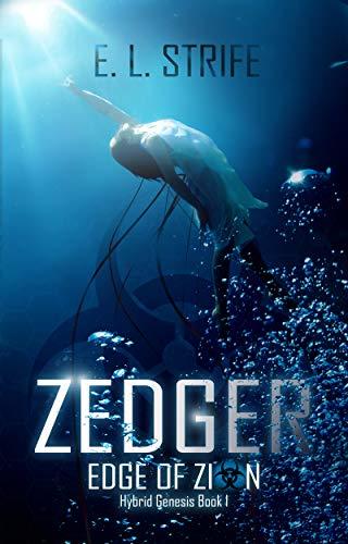 Zedger: Edge of Zion (Hybrid Genesis Book 1)
