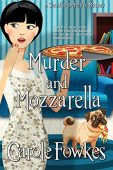 Murder and Mozzarella Carole Fowkes