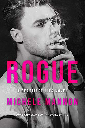 ROGUE: A DEADLIEST LIES NOVEL