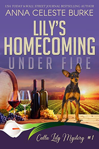 Lily's Homecoming Under Fire Calla Lily Mystery #1