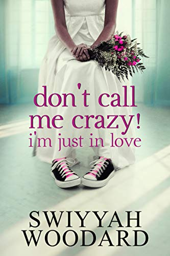 Don't Call Me Crazy! I'm Just in Love: Book 1 of 2 (Urban books) Kindle Edition