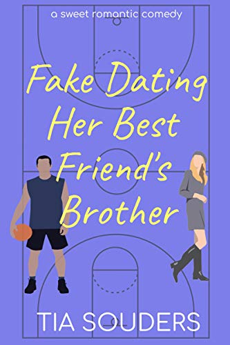 Fake Dating Her Best Friend's Brother