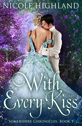 With Every Kiss (Somershire Chronicles, Book 1)