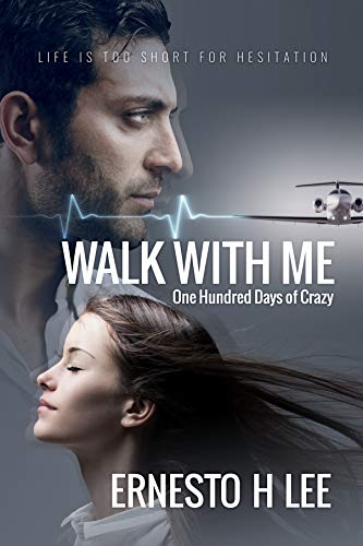 Walk With Me, One Hundred Days of Crazy