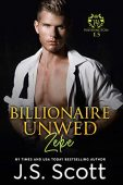 Billionaire Unwed - Zeke J.S. Scott
