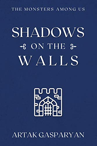 Shadows on the Walls: The Monsters Among Us