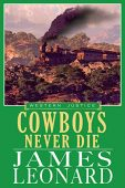 Cowboys Never Die James Leonard