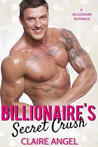 Billionaire's Secret Crush
