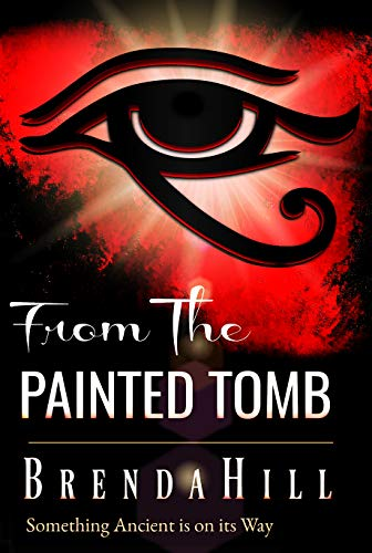 FROM THE PAINTED TOMB: Something Ancient is on its Way