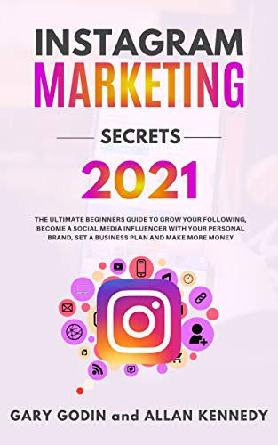INSTAGRAM MARKETING SECRETS 2021