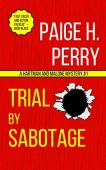 Trial by Sabotage Paige H. Perry